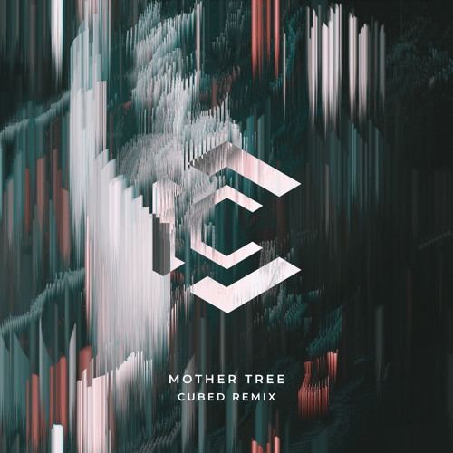Mother Tree (Cubed Remix)