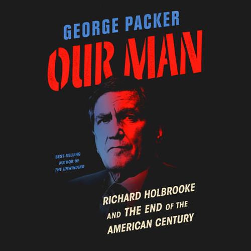 Our Man by George Packer, read by Joe Barrett
