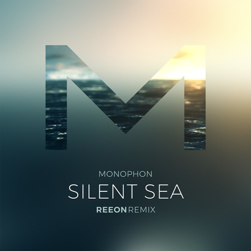 Monophon – Silent Sea (REEON remix)