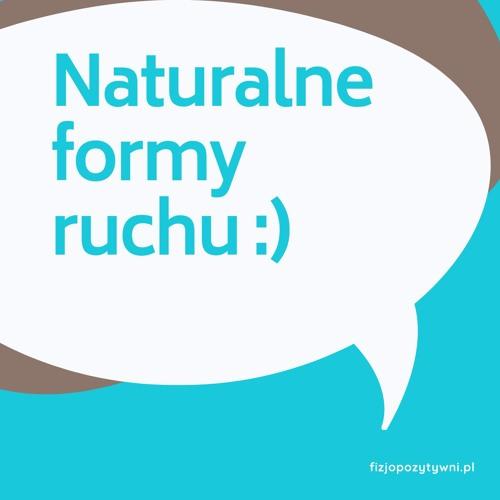 Naturalne formy ruchu. Joanna Tokarska i Aleksandra Polanowska-Lenart podcast o fizjoterapii