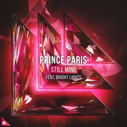 Prince Paris Feat. Bright Lights - Still Mine