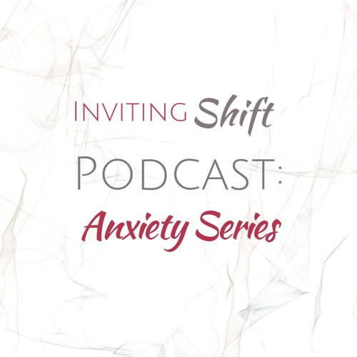 Anxiety & Our 4 Natural Gifts