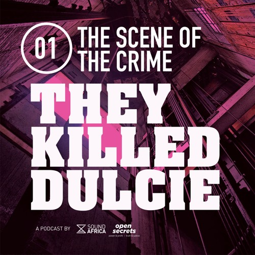 01: They Killed Dulcie - The Scene Of The Crime