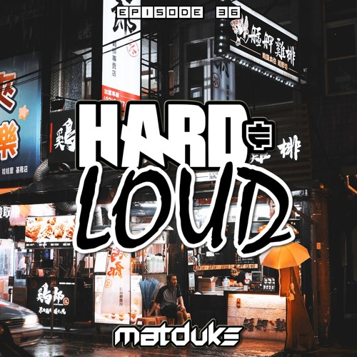 Matduke - Hard & Loud Podcast Episode 36 (Uk Hardcore/Freeform) [Free download]