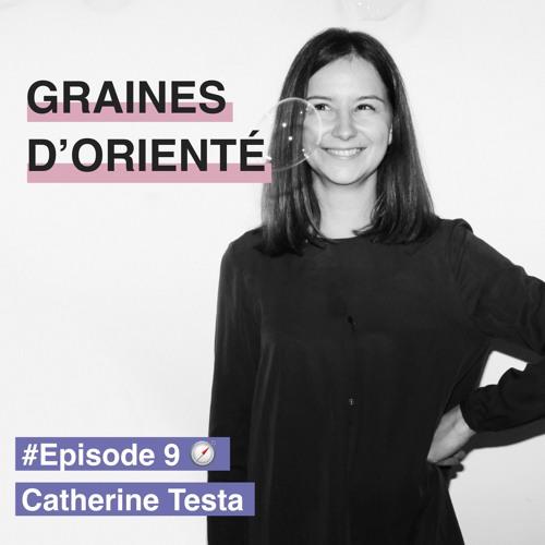 #9 - Catherine Testa, l'optimisme comme levier d'action
