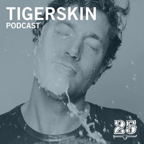 Podcast #024 - Tigerskin
