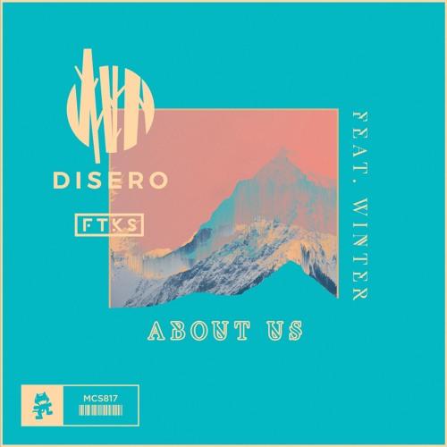 Disero & FTKS - About Us (feat. Winter)