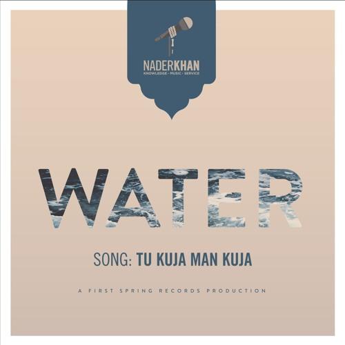 03 - Tu Kuja Man Kuja (WATER, rel. 2015)