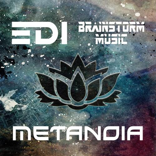 EDI & Brainstorm Music - Metanoia (Original Mix) by EDI