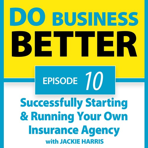10 - Successfully Starting & Running Your Own Insurance Agency - Jackie Harris