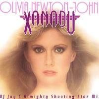 Xanadu (DJ Jay C Almighty Shooting Star Mix)