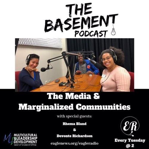 The Basement Podcast: Media & Marginalized Communities