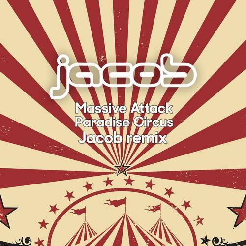 Paradise Circus (Jacob Remix) * Free Download
