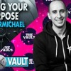 S1E1- Find your Purpose Evan Carmichael on The Vault