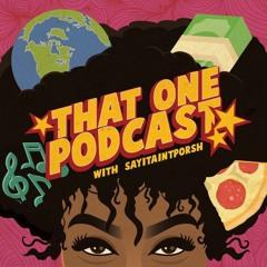 """#ThatOnePodcast Ep. 16 """"Swish"""""""