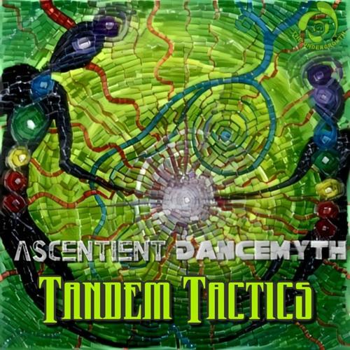 Ascentient + Dancemyth - Tandem Tactics 2019 [EP]