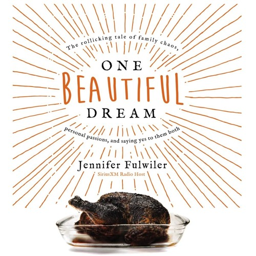 ONE BEAUTIFUL DREAM by Jennifer Fulwiler | Chapter One