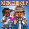 FENIX FLEXIN FT. ROB VICIOUS - KICK THE CUP (PROD. BY OTX ANT)