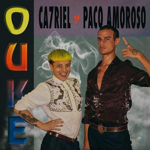 CA7RIEL x PACO AMOROSO - OUKE (letra en descripción)