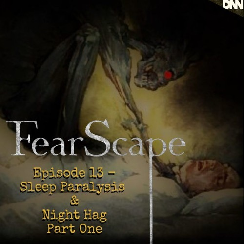 FearScape 13. Sleep Paralysis/Night Hag Part One