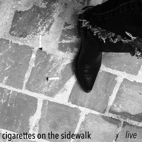 Cigarettes On The Sidewalk (Live)