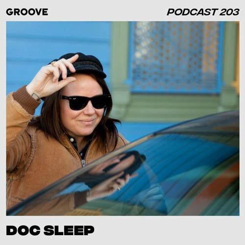 Groove Podcast 203 - Doc Sleep