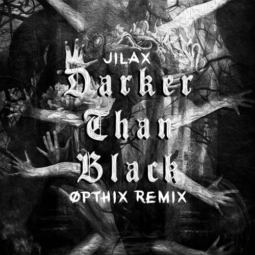 Jilax - Darker Than Black (Opthix Remix) [FREE DOWNLOAD]