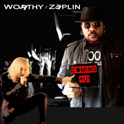 WORTHY / ZEPLIN - COMING 4 U