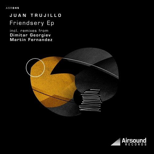 ASR045 Juan Trujillo - Friendsery EP incl. (Dimitar Georgiev,Martin Fernandez Remix)