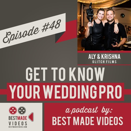Get to Know Your Wedding Pro - Episode 48 (Aly and Krishna, Glitch Films)