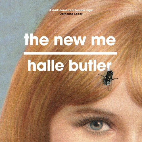 The New Me, written and read by Halle Butler