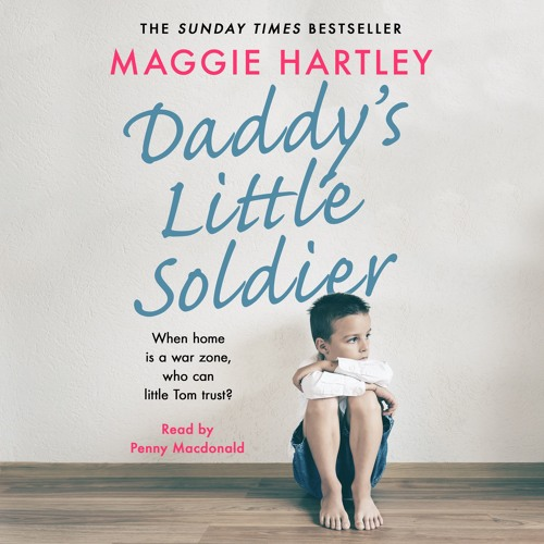 Daddy's Little Soldier by Maggie Hartley, read by Penny McDonald