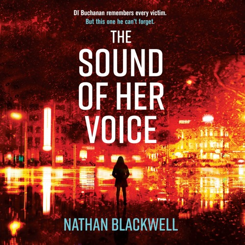 The Sound Of Her Voice by Nathan Blackwell, read by David Thorpe