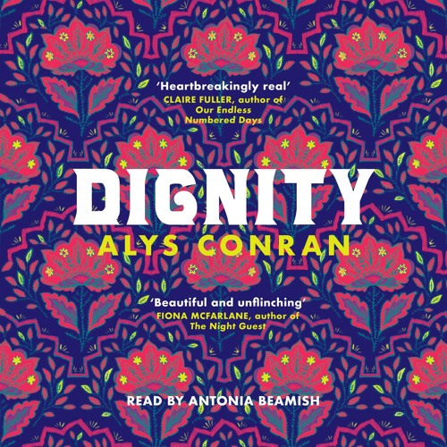 Dignity by Alys Conran, read by Antonia Beamish