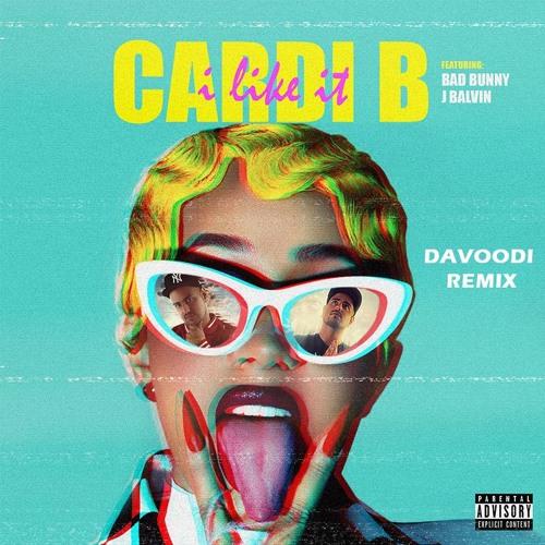 Cardi B - I Like It (Davoodi Remix)