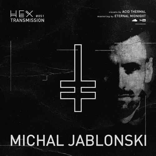 HEX Transmission #051 - Michal Jablonski