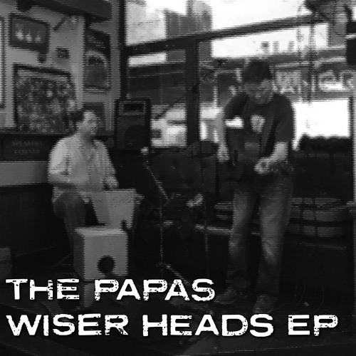 Wiser Heads EP - The Papas