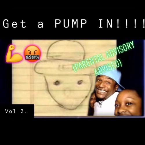 Get A PUMP IN!!!! Vol. 2