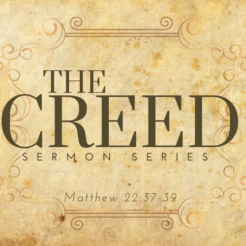 The Creed Part 8: A Creed of Surrender  ||  March 24th, 2019