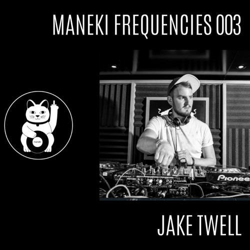 Jake Twell - Maneki Frequencies 003