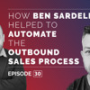 How Ben Sardella Helped To Automate the Outbound Sales Process