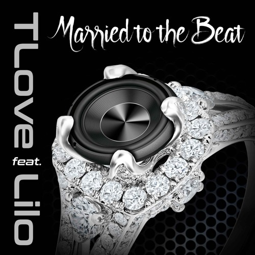 Tlove feat Lilo - Married To The Beat