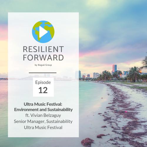 Ultra Music Festival: Environment & Sustainability ft. Vivian Belzaguy