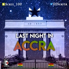 Last Night in Accra #LastNightInAccra 2019 By @DJScarta | Snap: Scarz_100