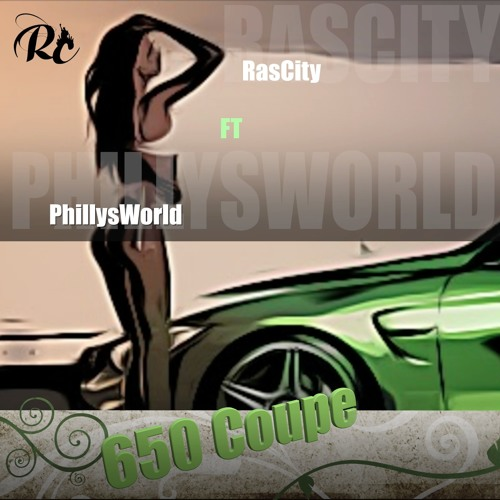 RasCity ft PhillysWorld - 650 Coupe