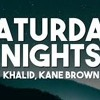 Khalid And Kane Brown X Rl Grime Saturday Nights Dj Tao 2019 Mashup Mp3
