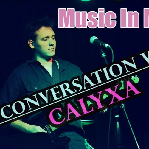 Music In Mind Episode #10 - A Conversation with Calyxa