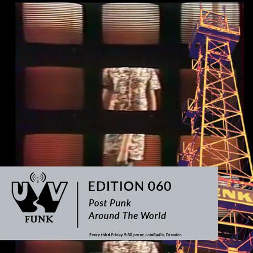 UV Funk 060: Post Punk Around The World