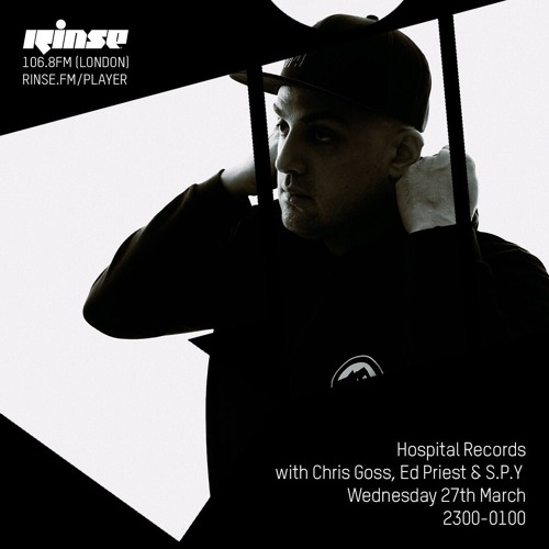 Chris Goss, Ed Priest, S.P.Y — Hospital Records Rinse FM (27-03-2019)
