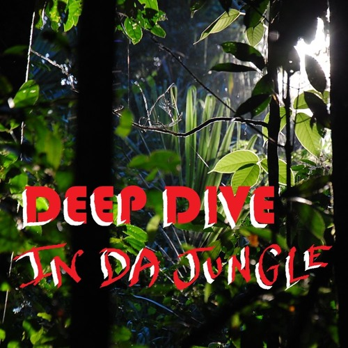 Deep Dive in da Jungle - THE MIX - Chichi Banana & Ulan Bataar